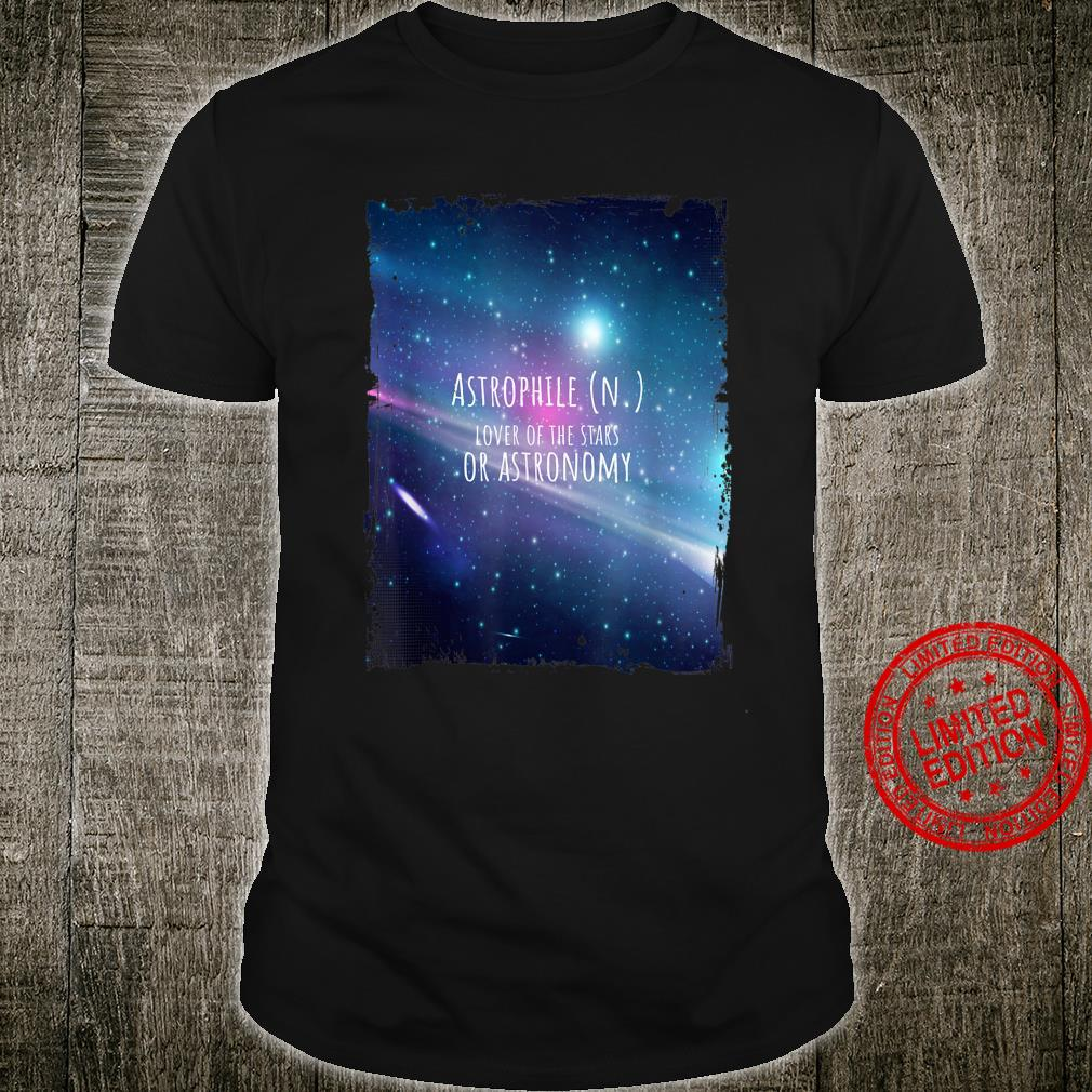 Astrophile Night Sky Astronomy Astrophotography Shirt