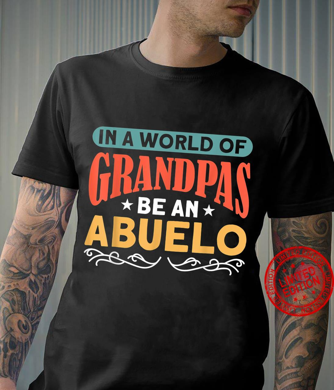 Mens In A World Of Grandpas Be An Abuelo Grandfathers Grandpa Shirt