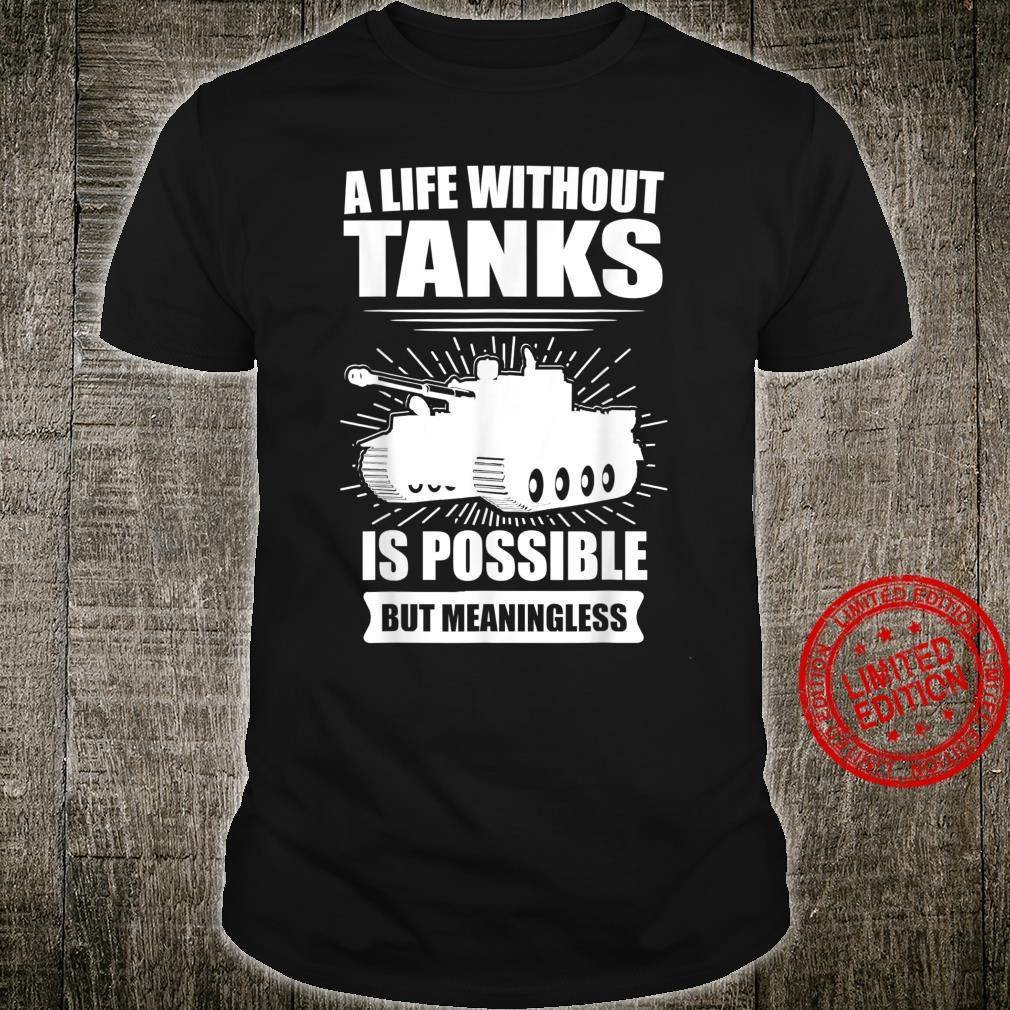 A Life Without Tank is possible Military Army Shirt