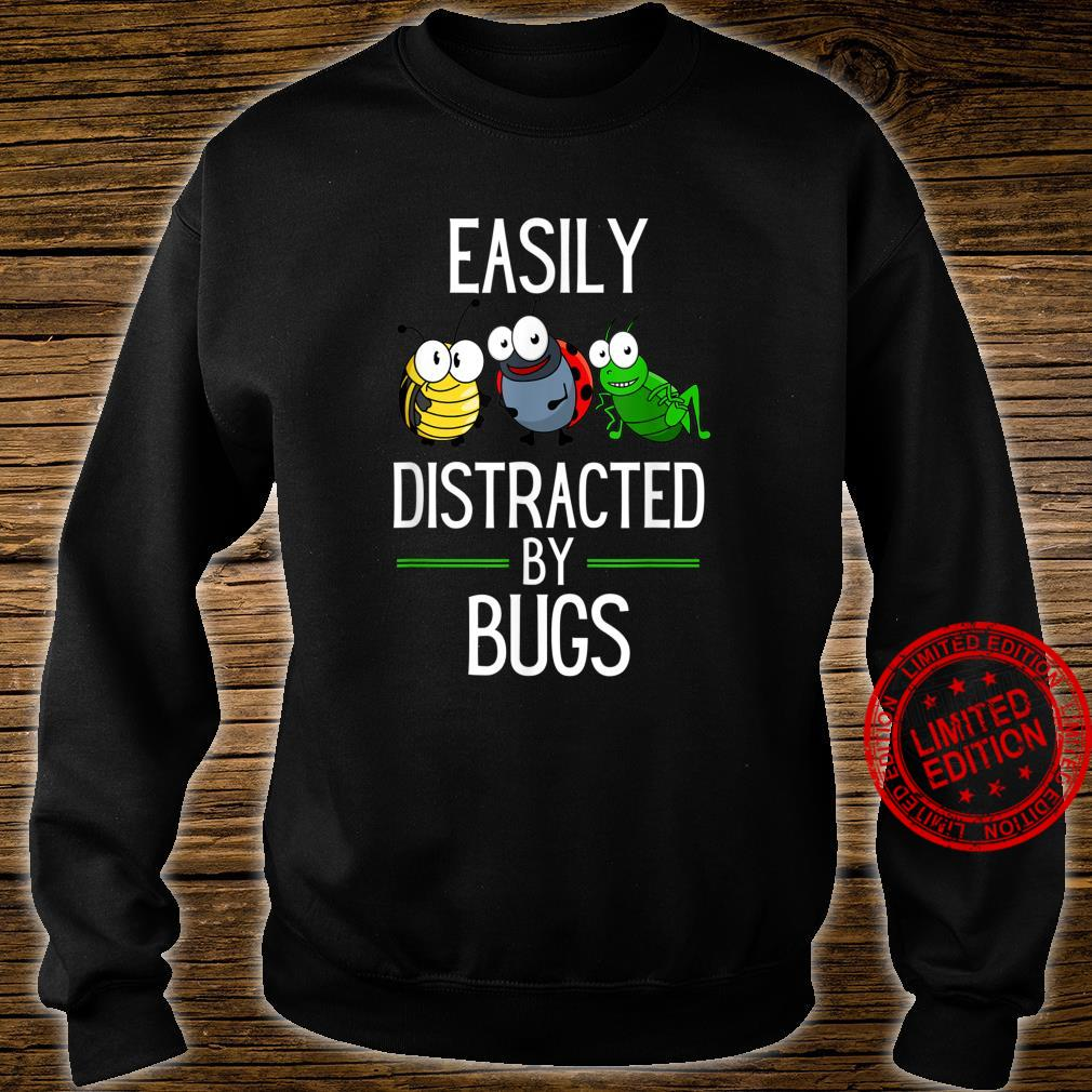 Easily Distracted By Bugs Shirt Bug Shirt sweater
