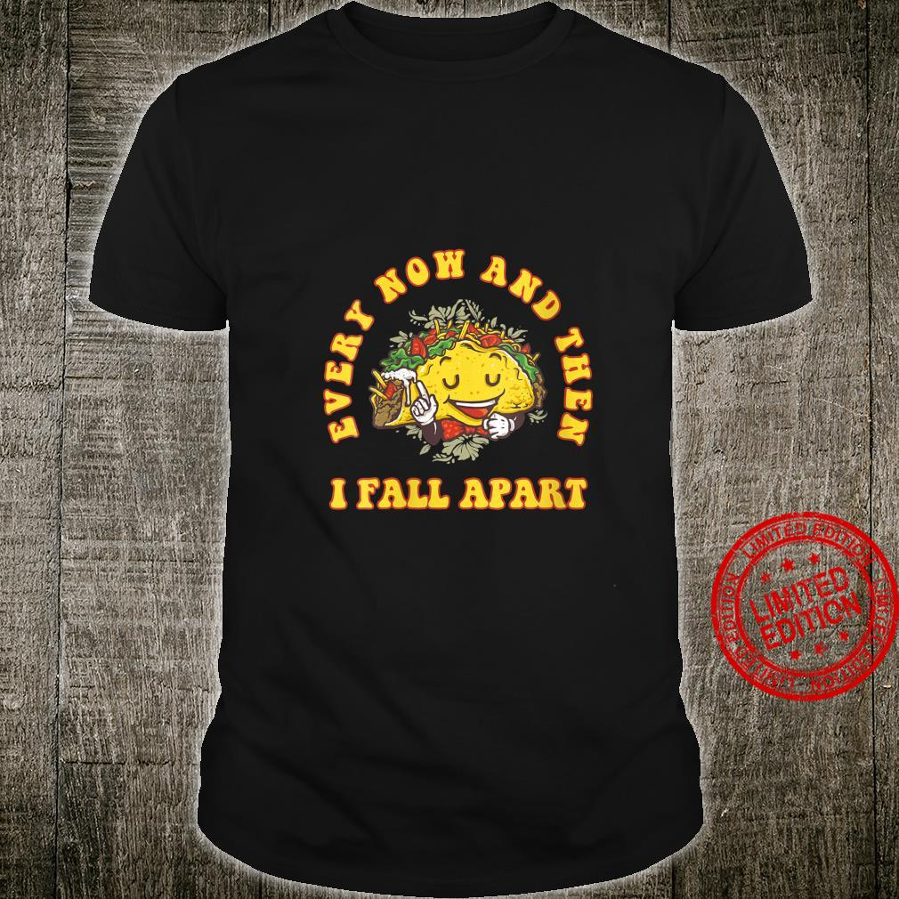 Womens Every Now And Then I fall Apart Taco Tuesday Shirt